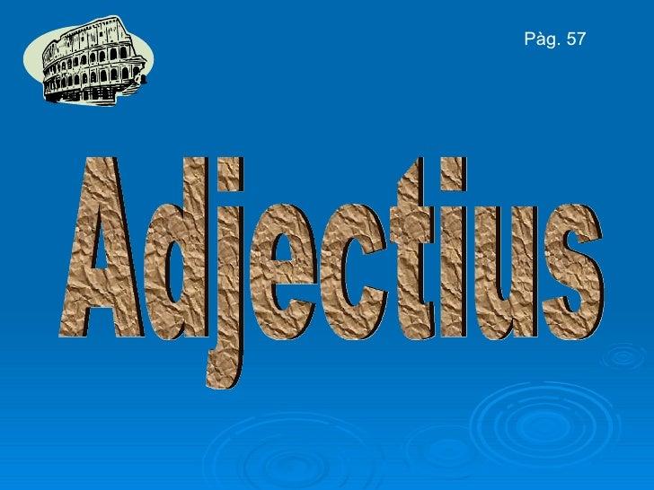 Adjectius Pàg. 57
