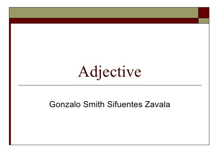 Adjective Gonzalo Smith Sifuentes Zavala