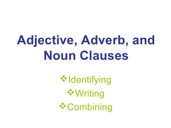 Adjective And Adverb Clauses Related Keywords & Suggestions ...