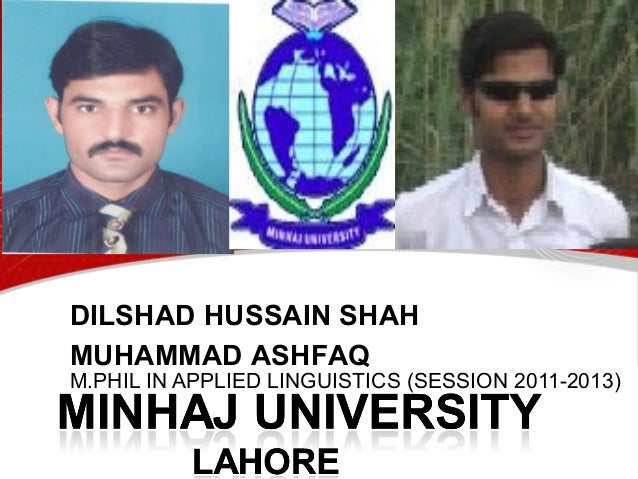 DILSHAD HUSSAIN SHAH M.PHIL IN APPLIED LINGUISTICS (SESSION 2011-2013) MUHAMMAD ASHFAQ