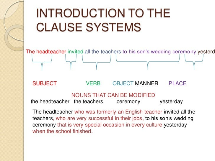 INTRODUCTION TO THE CLAUSE SYSTEMS<br />The headteacher invitedall the teachers to his son's wedding ceremony yesterday.<b...