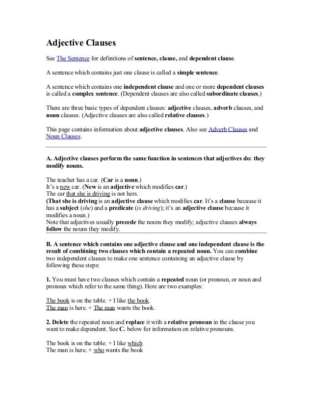 Adjective Clauses See The Sentence for definitions of sentence, clause, and dependent clause. A sentence which contains ju...