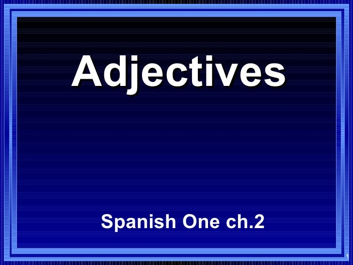 Adjectives Spanish One ch.2