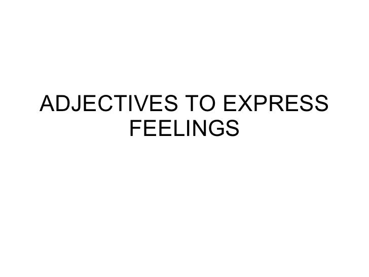 Adjectives To Express Feelings