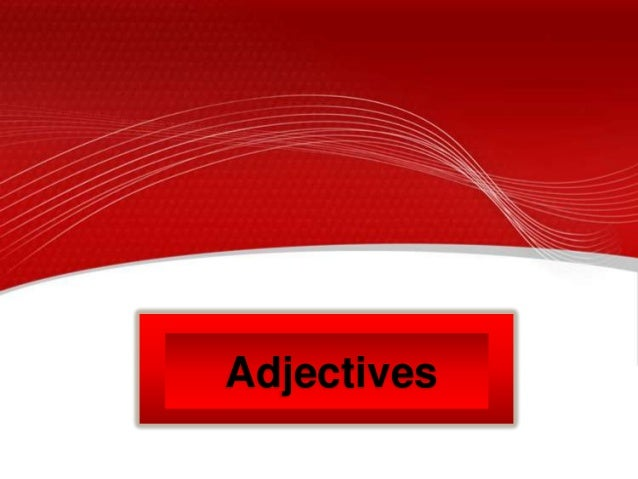 Adjectives (to use)