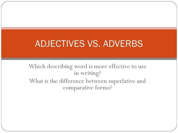 Adjectives V Sadverbs