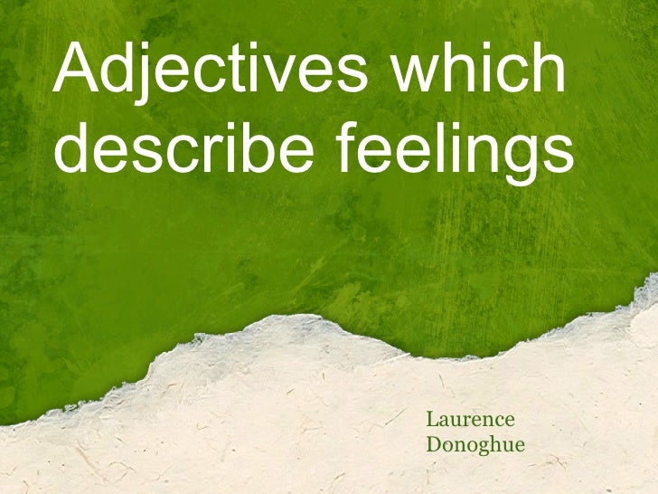 Adjectives which describe feelings               Laurence             Donoghue