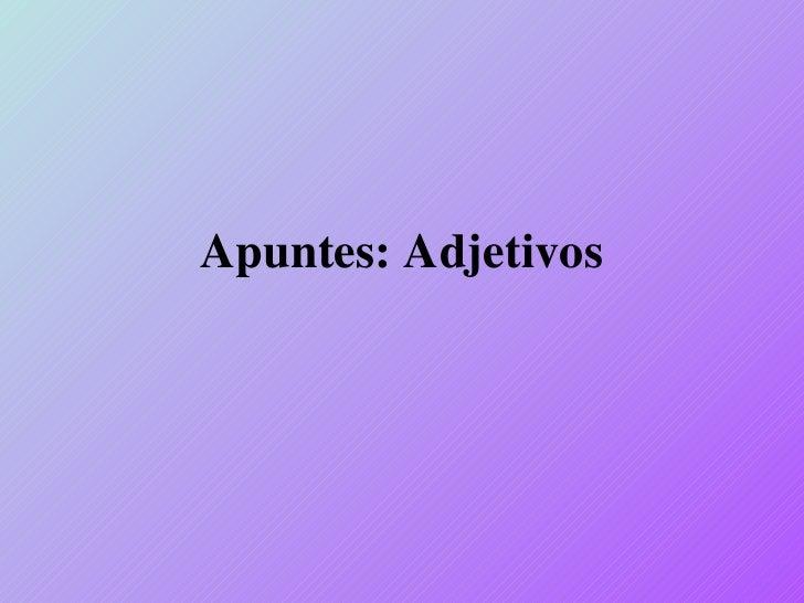 Apuntes: Adjetivos
