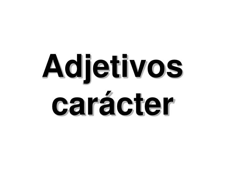 Adjetivos carácter
