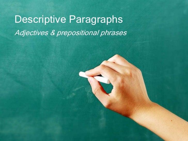 Descriptive ParagraphsAdjectives & prepositional phrases