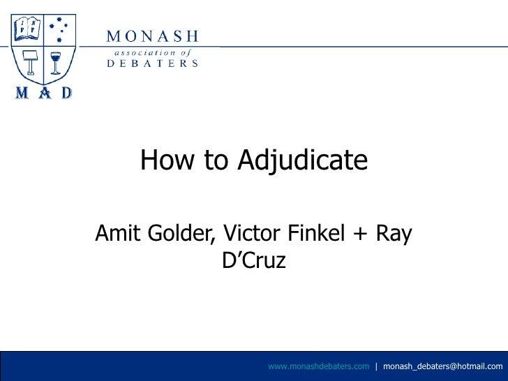 How to Adjudicate Amit Golder, Victor Finkel + Ray D'Cruz