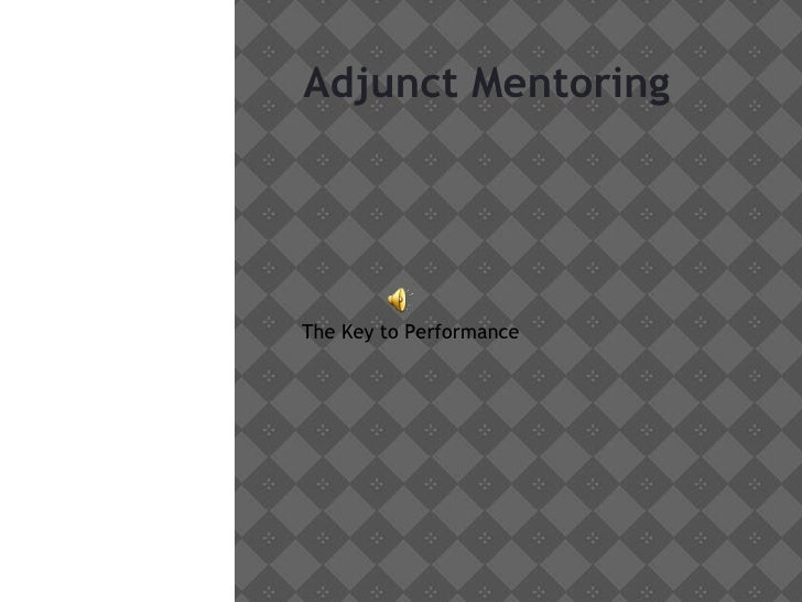 Adjunct Mentoring The Key to Performance