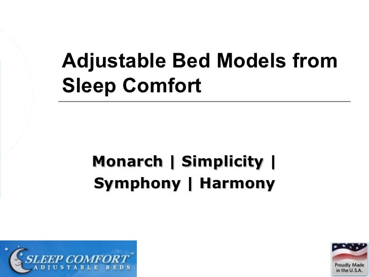 Adjustable Bed Models fromSleep Comfort  Monarch | Simplicity |  Symphony | Harmony