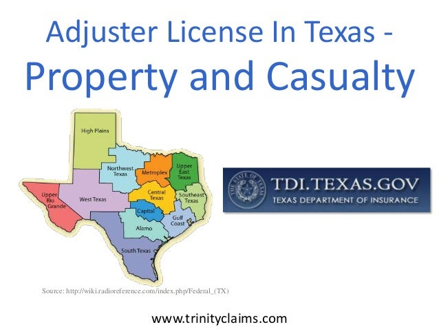 Adjuster License In Texas -  Property and Casualty  Source: http://wiki.radioreference.com/index.php/Federal_(TX)  www.tri...