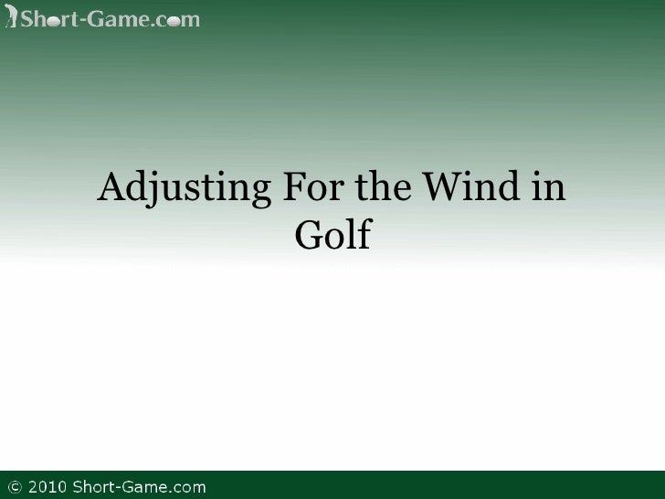 Adjusting For the Wind in Golf