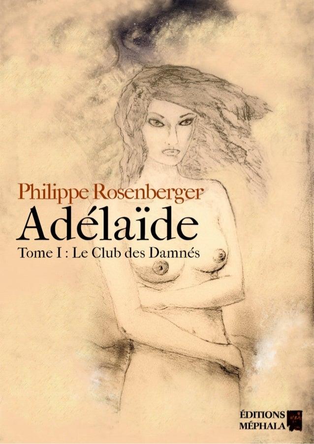 Adélaïde * Tome I : Le Club des Damnés * Philippe Rosenberger