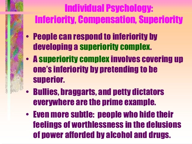 inferior and superiority complex Is it bad to feel inferior what is an inferiority complex what importance does birth order have learn more about how these concepts from.