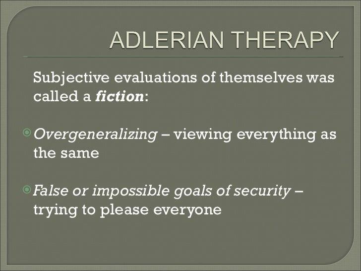 adlerian therapy 1 The adlerian approach has a wide variety of applications including group and family therapy true the adlerian approach to parent education emphaszes listening to children.