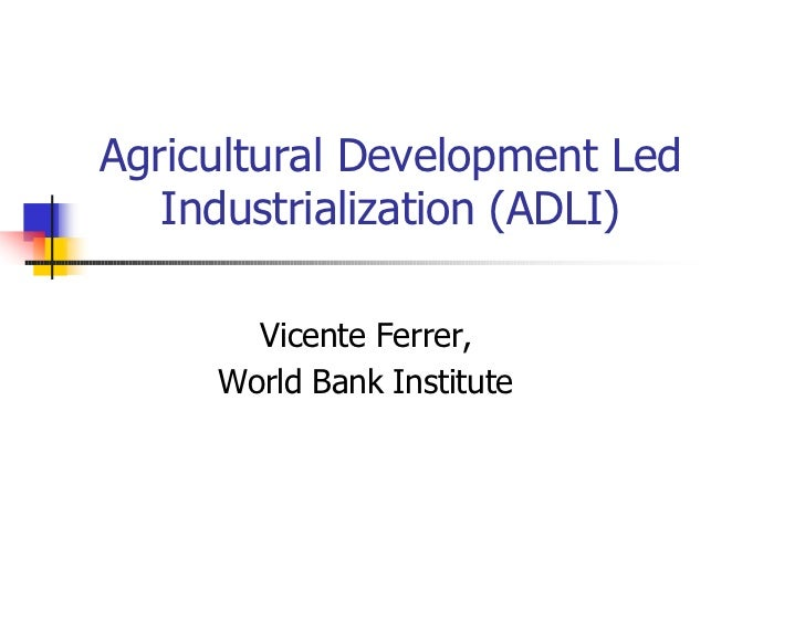 Agricultural Development Led   Industrialization (ADLI)       Vicente Ferrer,     World Bank Institute