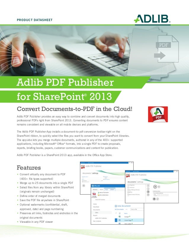 Adlib PDF Publisher provides an easy way to combine and convert documents into high quality, professional PDFs right from ...