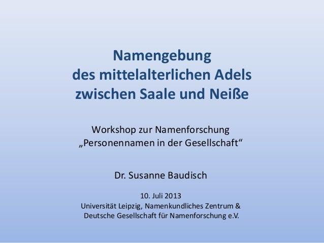 """Namengebung des mittelalterlichen Adels zwischen Saale und Neiße Workshop zur Namenforschung """"Personennamen in der Gesells..."""