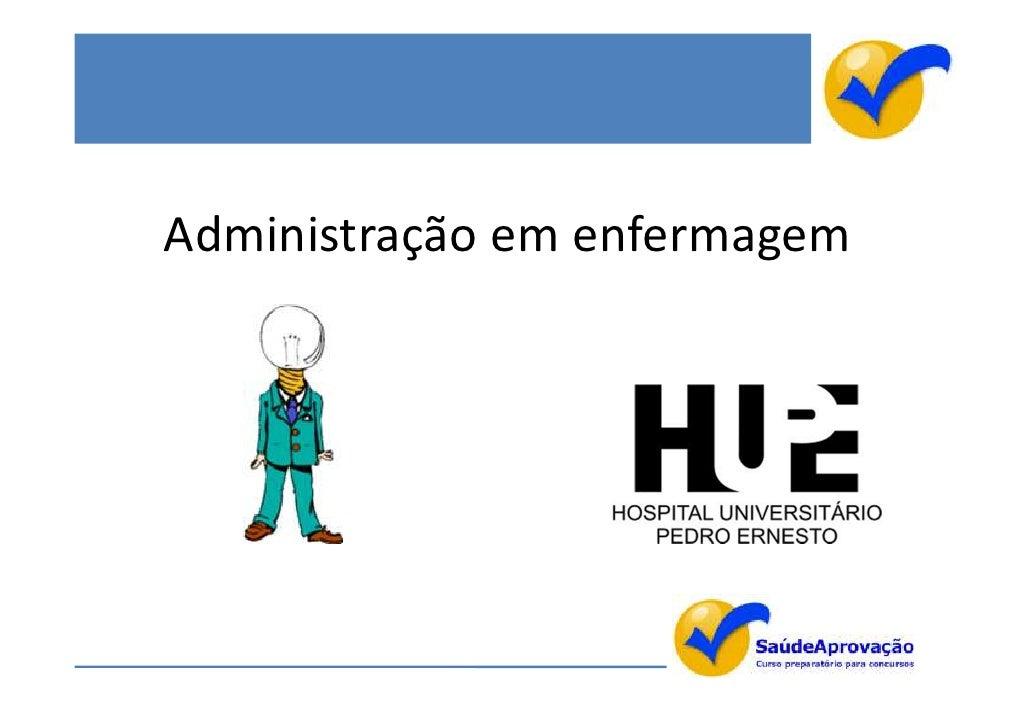 Administração em enfermagem hupe 2012
