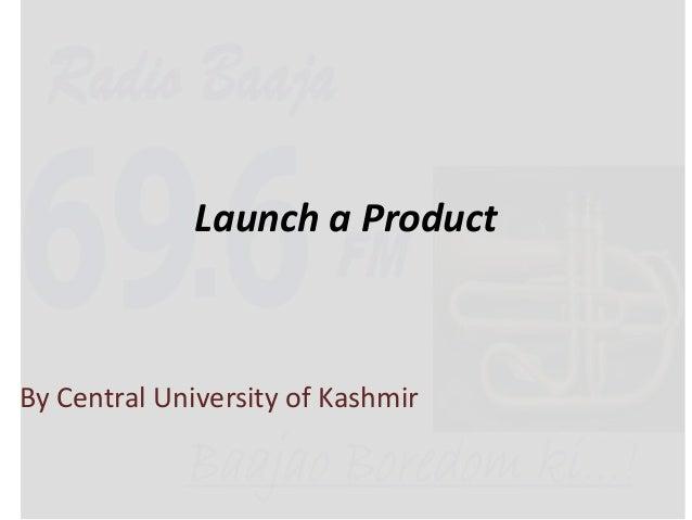 Launch a ProductBy Central University of Kashmir