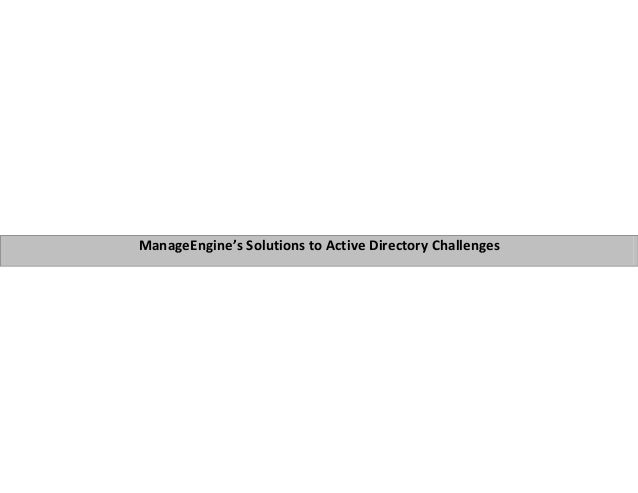 ManageEngine's Solutions to Active Directory Challenges