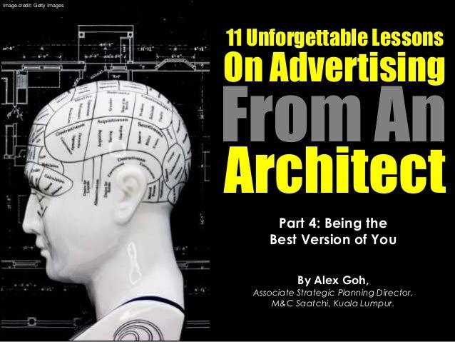 Part 4: Being the Best Version of You By Alex Goh, Associate Strategic Planning Director, M&C Saatchi, Kuala Lumpur. 11 Un...
