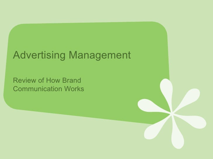 Advertising Management Review of How Brand Communication Works
