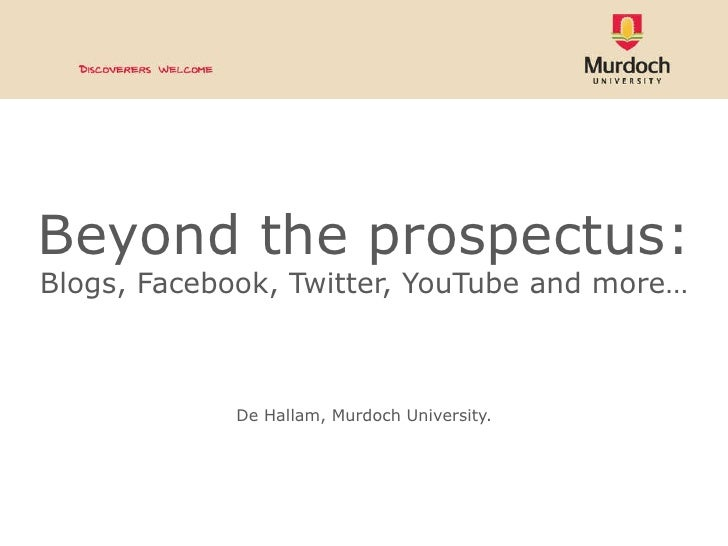 Beyond the prospectus: Blogs, Twitter, YouTube and more... (2009)