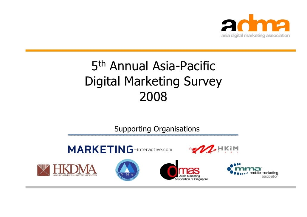 5th Annual Asia-Pacific Digital Marketing Survey           2008       Supporting Organisations