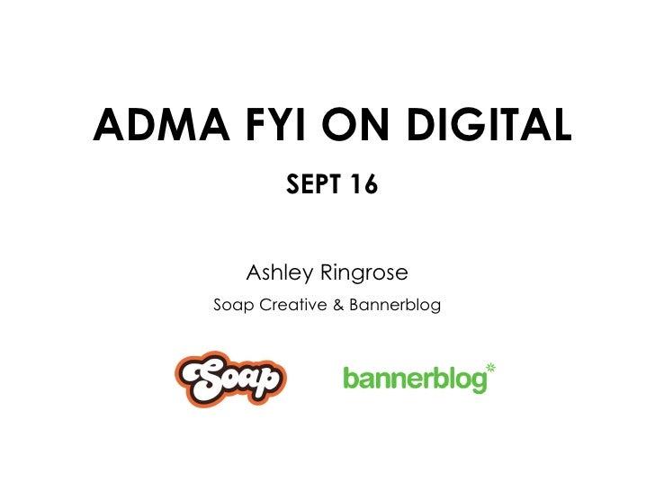 ADMA FYI ON DIGITAL SEPT 16 Ashley Ringrose Soap Creative & Bannerblog