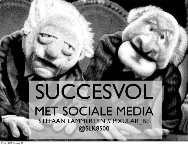 #ADMB                        SUCCESVOL                        MET SOCIALE MEDIA                        STEFAAN LAMMERTYN /...