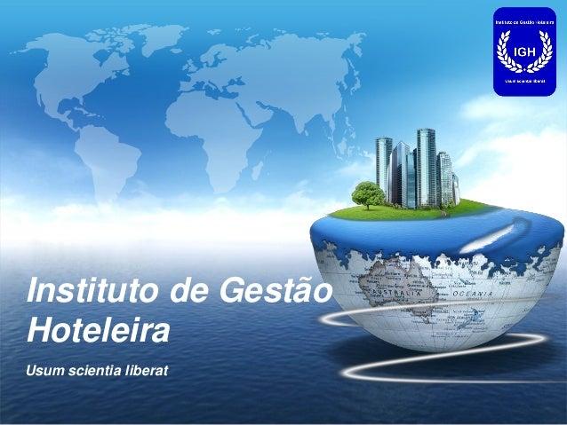 LOGOInstituto de GestãoHoteleiraUsum scientia liberat