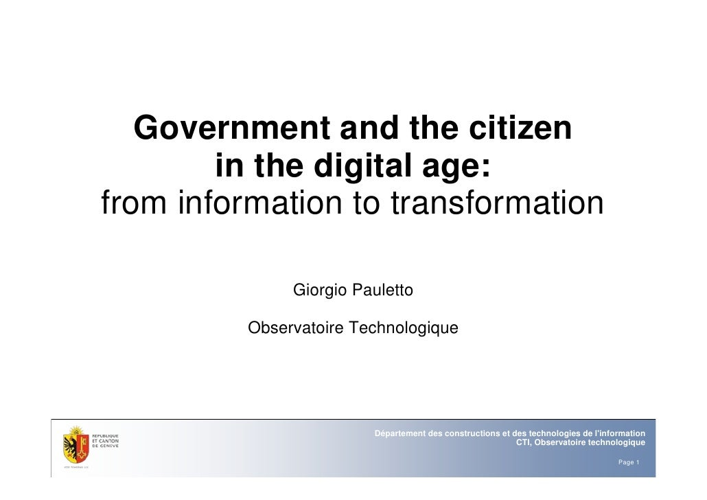 Government and the citizen         in the digital age: from information to transformation                Giorgio Pauletto ...