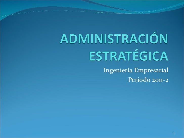Materia Administración Estratégica-Ingeniería Empresarial