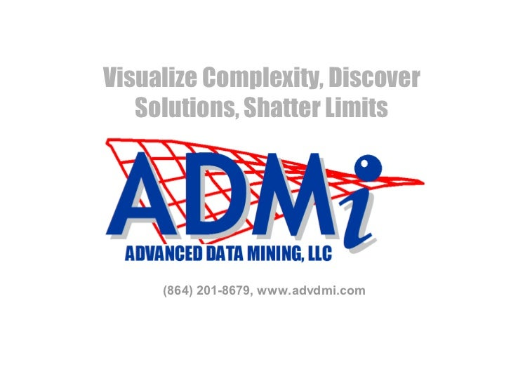Visualize Complexity, Discover   Solutions, Shatter Limits     (864) 201-8679, www.advdmi.com