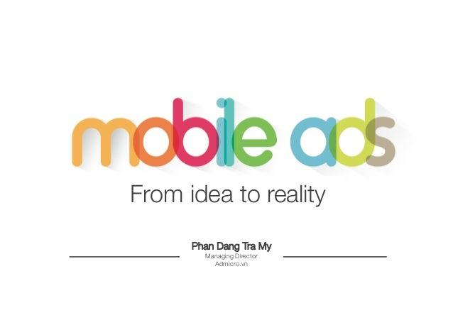 From idea to reality Phan Dang Tra My Managing Director Admicro.vn