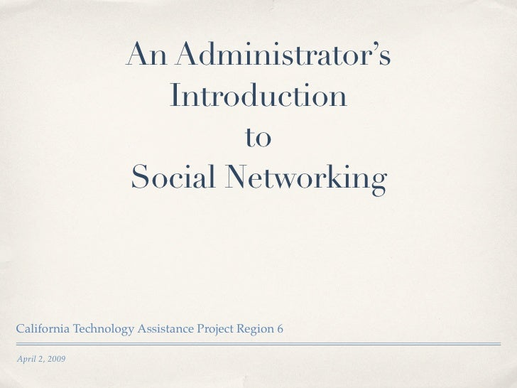 An Administrator's                       Introduction                             to                     Social Networking...