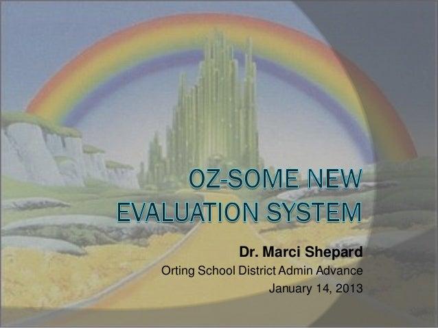 New Teacher Evaluation System. Admin Retreat 1-14-13. Shepard