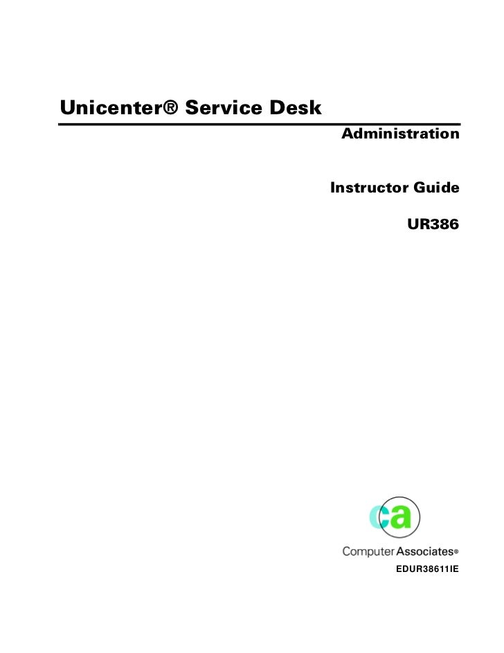 Computer AssociatesUnicenter® Service Desk                           Administration                          Instructor Gu...