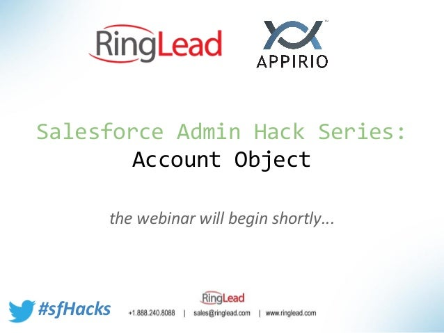 the webinar will begin shortly... Salesforce Admin Hack Series: Account Object #sfHacks