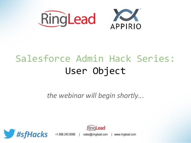Salesforce Admin Hack Series: User Object the webinar will begin shortly...  #sfHacks