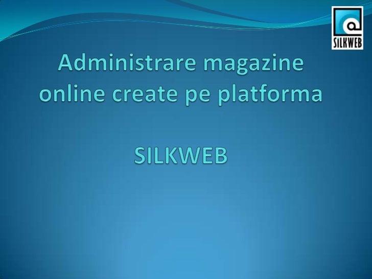 Administare magazin online by SilkWeb