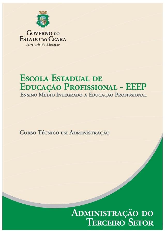 Escola Estadual deEducação Profissional - EEEPEnsino Médio Integrado à Educação ProfissionalCurso Técnico em Administração...