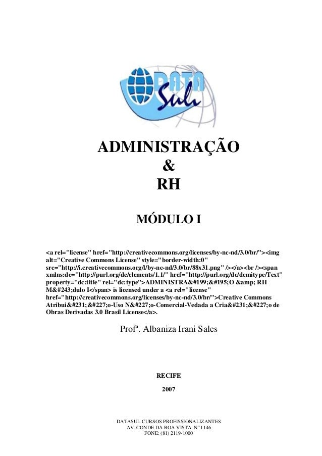 "ADMINISTRAÇÃO  &  RH  MÓDULO I  <a rel=""license"" href=""http://creativecommons.org/licenses/by-nc-nd/3.0/br/""><img  alt=""Cr..."