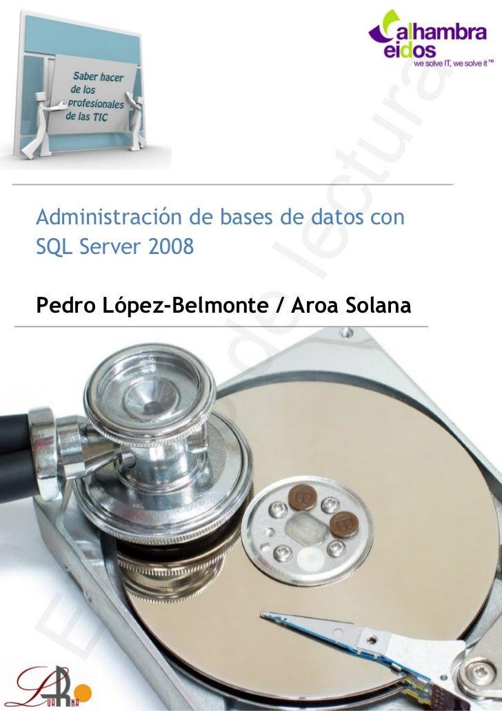 Administración de bases de datos conSQL Server 2008Pedro López-Belmonte / Aroa Solana
