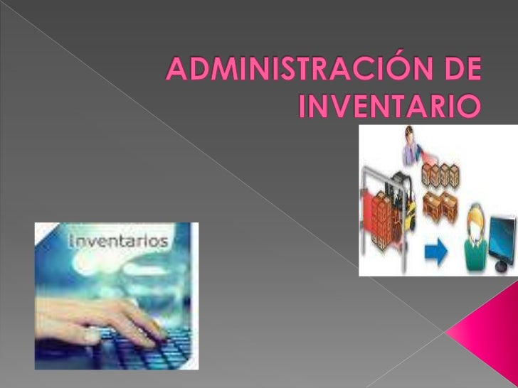 Es    la eficiencia en el manejo  adecuado del registro, de la rotación  y evaluación del inventario de  acuerdo a como ...