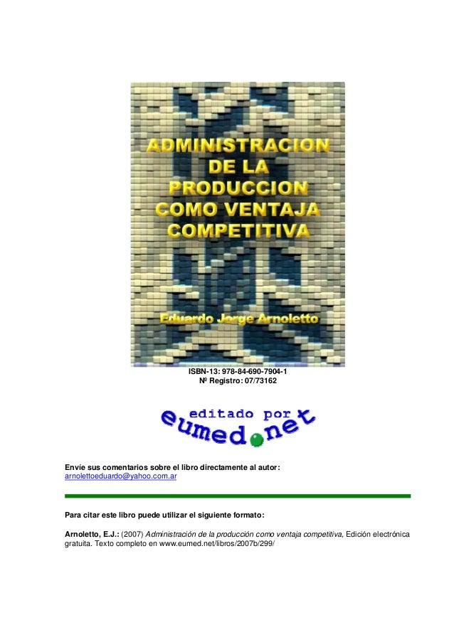ISBN-13: 978-84-690-7904-1Nº Registro: 07/73162Envíe sus comentarios sobre el libro directamente al autor:arnolettoeduardo...